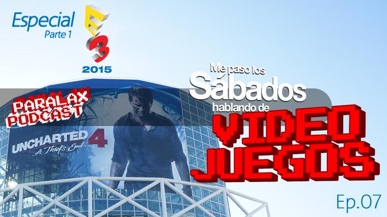 Me Paso los Sábados Hablando de Videojuegos E3 2015